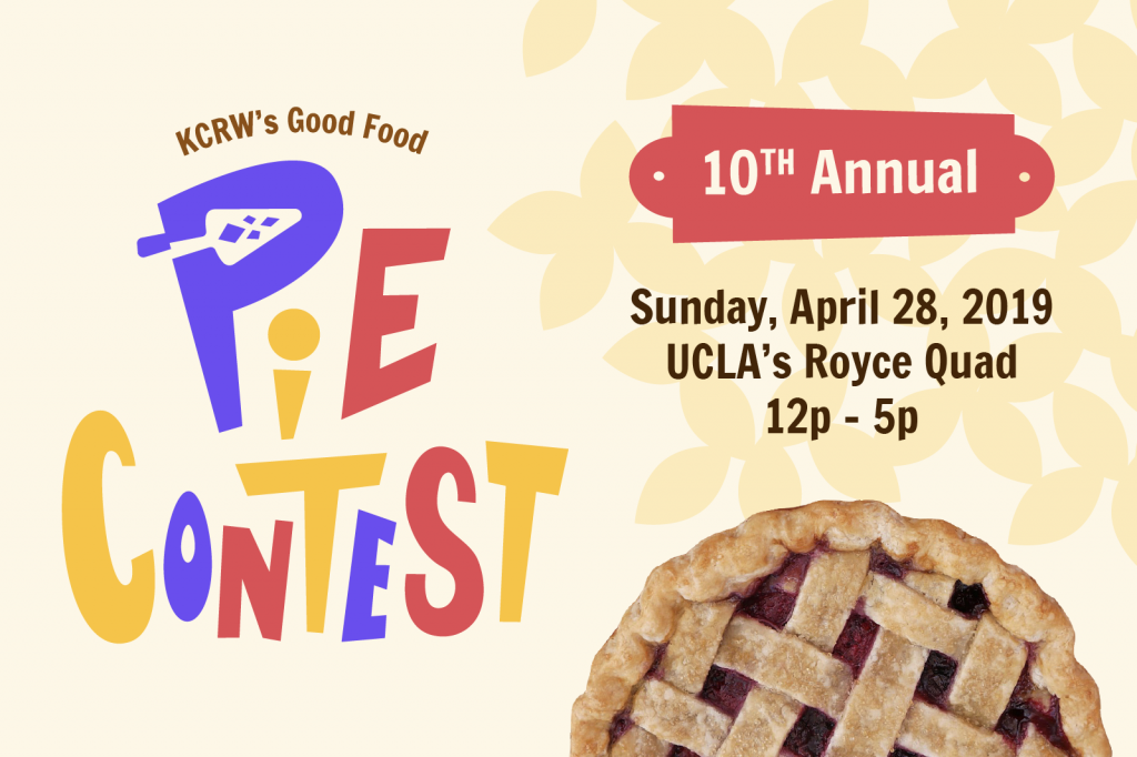 KCRW's 10th Annual Good Food Pie Contest