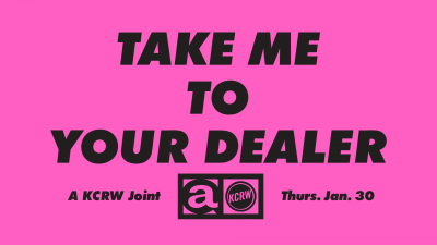 Take Me To Your Dealer: A KCRW Joint