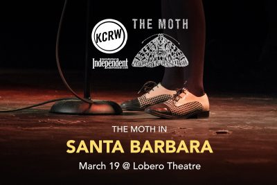 KCRW and the Santa Barbara Independent present The Moth Mainstage
