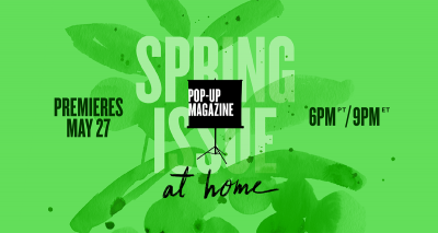 Pop-Up Magazine – Spring Issue: At Home