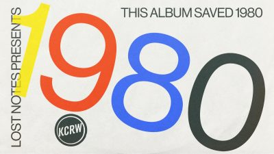 KCRW's Lost Notes Season 3 Presents: This Album Saved 1980
