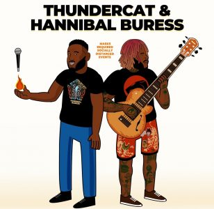 Thundercat & Hannibal Buress
