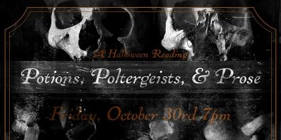 Potions, Poltergeists, & Prose: A Halloween Reading