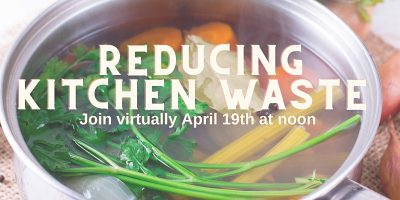 Reducing Kitchen Waste – Earth Day 2021
