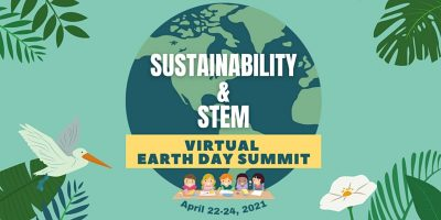 Sustainability and STEM Virtual Earth Day Summit
