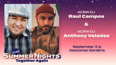 KCRW's Summer Nights at Descanso Gardens with KCRW DJs Raul Campos + Anthony Valadez