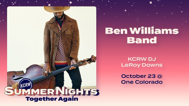 Image of Ben Williams holding a guitar with text detailing his appearance at KCRW's Summer Nights on October 23rd at One Colorado in Pasadena with KCRW DJ LeRoy Downs