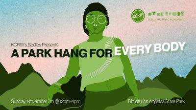 KCRW's Bodies Presents: A Park Hang for Every Body